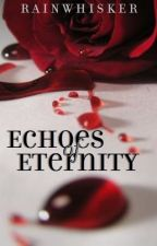 Echoes of Eternity (Sequel to The Book of Compulsion) by RainWhisker