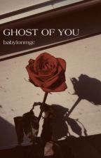 Ghost of You (Short Story) {l.h} by babylonmgc