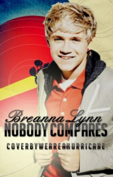 Nobody Compares by BreannaLynn1497