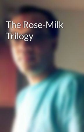 The Rose-Milk Trilogy by rsramanujam