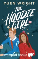 The Hoodie Girl | Wattys 2016  by yuenwrites