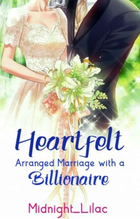 Heartfelt - An Arranged Marriage with a Billionaire by Midnight_Lilac