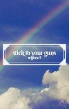 stick to your guns | joshler by regionaI