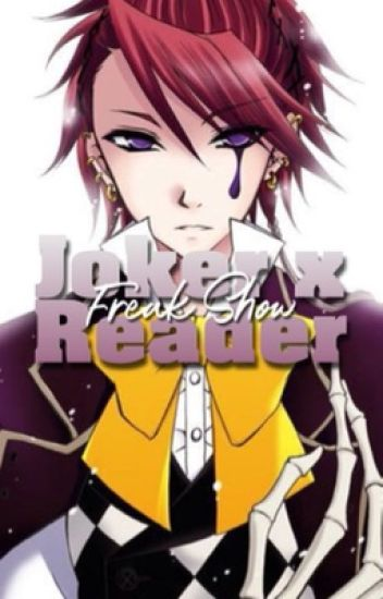 Black Butler: Joker X Reader Circus Freaks