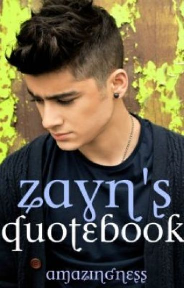 Zayn's Quotebook by amazingness