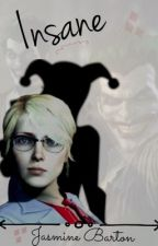 Insane (Harley Quinn story) by Jasmine_Barton_