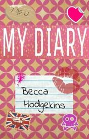 Becca Hodgekins' Diary by beccahodgekins