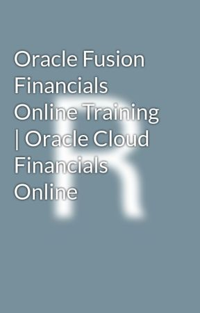 Oracle Fusion Financials Online Training | Oracle Cloud Financials Online by RainbowHR2018