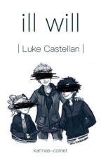 ill will | Luke Castellan | by -thebadend