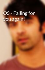 OS - Falling for you again!  by Angel-arshi23