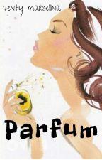 parfum (TAMAT) by ventymarsellina