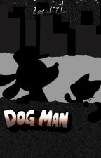 DOGMAN: Shattered ✔ by Lazulii1