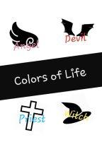 Colors of Life by Halloween_Neko