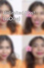 Unlimited Kiss! (JaDine) by NeicMendoza