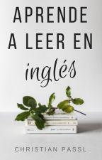 Aprende a leer en inglés (Taller práctico) by christianpassl