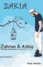 ZAKIA (Syakeer The Series)  by HidaShofie