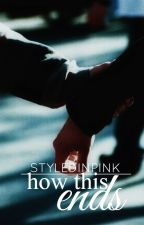 (4) how this ends by layedinpinked