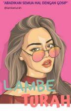 Lambe Turah (On Going) by liieaa_