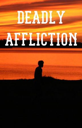 Deadly Affliction by Lilly_Reeves_8
