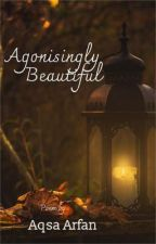 Agonisingly beautiful by afterparty13