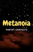 Metanoia Poetry Contests by roxy_cece