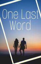 One Last Word by DarkestLove007