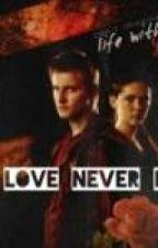 Love Never Dies by clatoforevxr