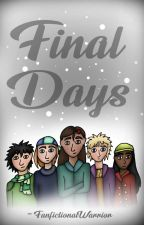 Final Days (MCSM Fanfiction) by FanfictionalWarrior
