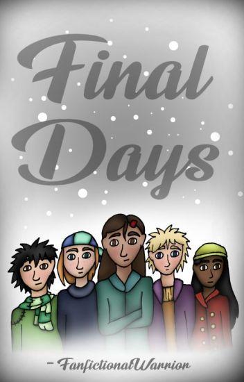Final Days (MCSM Fanfiction)