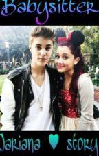Babysitter- Jariana love story by BiebersCupcake101