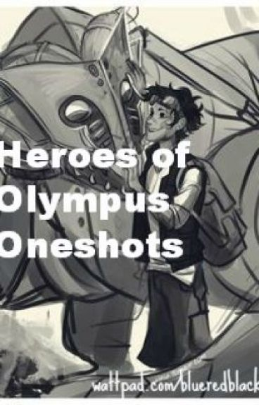 Heroes of Olympus Oneshots (Percy Jackson Fanfiction)