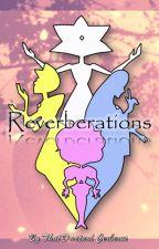 Reverberations by ThatDastardCerberus