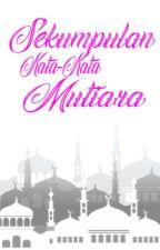 Sekumpulan Kata-Kata Mutiara by MaulanaMaulana714