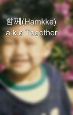 함께(Hamkke) a.k.a Together by via6777