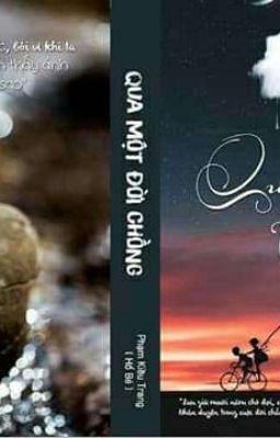 Đọc truyện Qua Một Đời Chồng - Phạm Kiều Trang