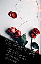 The Roses Are Bleeding by btsbbella