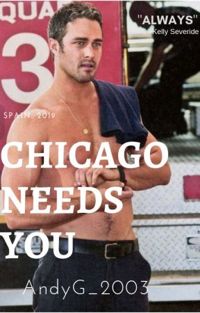 Chicago Needs You [Kelly Severide] by Andy__2003