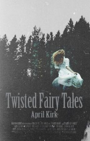 Twisted Fairy Tales by aprilkirk