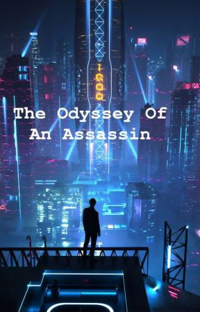 The  Odyssey of an Assassin by NovelCaos