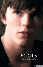 fools x tony stonem [completed] by crushculturexox