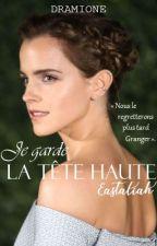 LA TÊTE HAUTE - DRAMIONE by Eastaliah