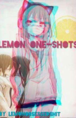 Lemon One-Shots ( ͡° ͜ʖ ͡°) 🍋 by LemonObsessedShiit