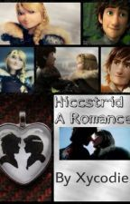 Hiccstrid A Romance by Xycodie
