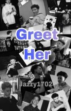 Greet her ( lil mosey fanfic) by jazzy1702
