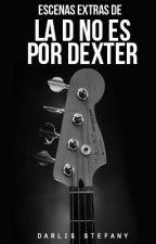 Escenas extras de La D no es por Dexter by darlis_steff
