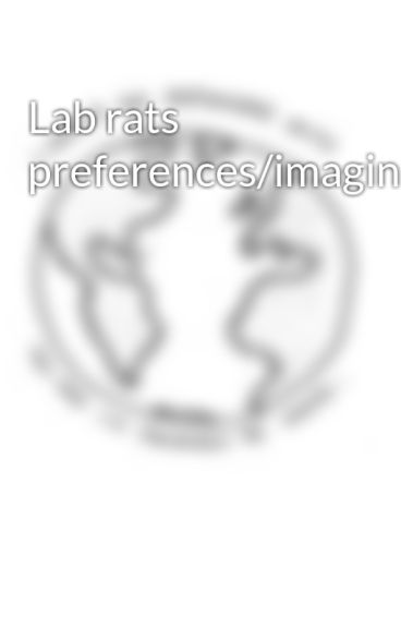 Lab rats preferences/imagines