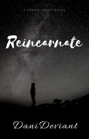 Reincarnate by DaniDeviant