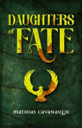 Daughters of Fate Book 1 | An Original Fantasy Adventure by MathiasCavanaugh