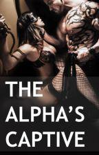 THE ALPHA'S CAPTIVE by HarlowsCandle