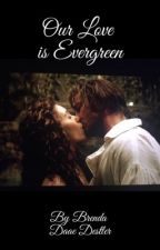 Our Love is Evergreen by BrendaDaaeDestler